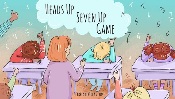 Heads Up, Seven Up